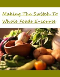 Making the switch to whole foods e-course